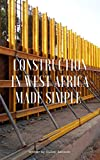 Construction in West Africa Simplified (English Edition)