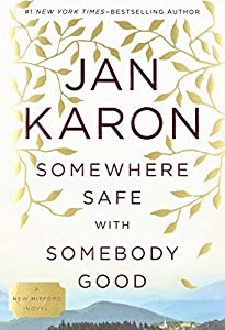 Somewhere Safe with Somebody Good (Mitford)