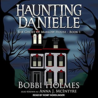 The Ghost of Marlow House     Haunting Danielle Series, Book 1              By:                                                                                                                                 Bobbi Holmes,                                                                                        Anna J. McIntyre                               Narrated by:                                                                                                                                 Romy Nordlinger                      Length: 9 hrs and 11 mins     18 ratings     Overall 4.6