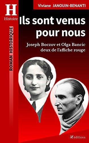 Ils sont venus pour nous: Joseph Boczov et Olga Bancic, deux de l'Affiche rouge (French Edition)