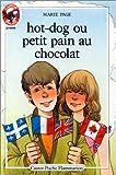 Hot-dog ou petit pain au chocolat: - VIVRE AUJOURD'HUI, JUNIOR DES 8/9 ANS