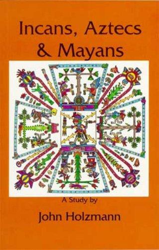 Incans Aztecs Mayans