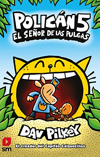 POLICAN 5: El señor de las pulgas (Capitán Calzoncillos