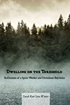 Dwelling on the Threshold: Reflections of a Spirit-Worker and Devotional Polytheist