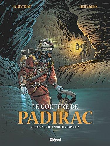 Le Gouffre de Padirac - Tome 03: Retour sur de fabuleux exploits
