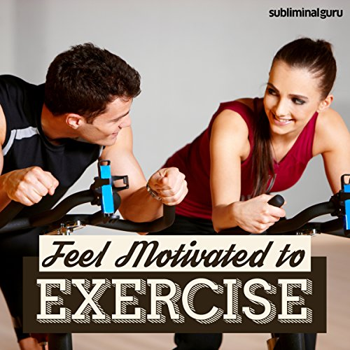 Feel Motivated to Exercise audiobook cover art