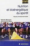 Nutrition et bioénergétique du sportif - Bases fondamentales