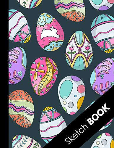 Sketch Book: Special Decorated Eggs Large Sketchbook Perfect For Sketching, Drawing And Creative Doodling