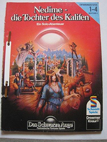 Das Schwarze Auge / Abenteuer Basis-Spiel: Das Schwarze Auge / Nedime, Die Tochter des Kalifen (Soloabenteuer): Abenteuer Basis-Spiel