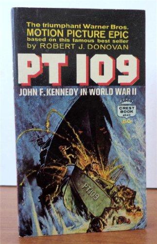 PATROUILLEUR 109 - PT 109 JOHN F. KENNEDY IN THE WORLD WAR II