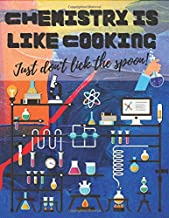 Chemistry Is Like Cooking Just Don't Lick The Spoon: Hexagonal Hexagonal Graph Paper Notebook For Drawing Organic Chemistry Structures Small Grid, ... Science Lovers   8.5