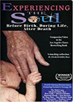 Experiencing the Soul: Before Birth During Life [DVD]