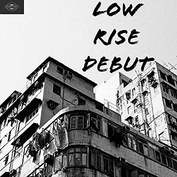 Low Rise Debut