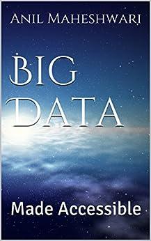 Big Data Made Accessible: 2020 edition by [Anil Maheshwari]