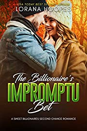 The Billionaire's Impromptu Bet: A Sweet Billionaires Opposites Attract Romance