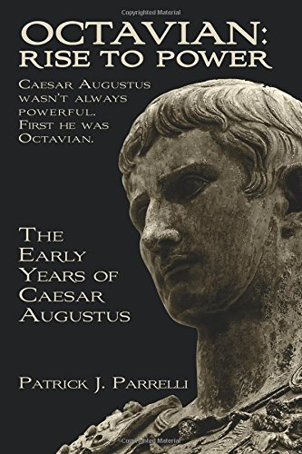 Octavian: Rise to Power: The Early Years of Caesar Augustus
