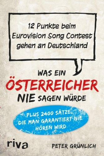 Was ein Österreicher nie sagen würde: 12 Punkte beim Eurovision Song Contest gehen an Deutschland