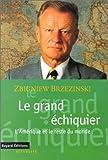 Le grand échiquier. L'Amérique et le reste du monde - Bayard - 04/11/1997