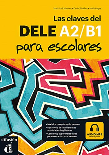 Las claves del nuevo DELE escolar A1-B2: libro del alumno + Audio MP3 CD [Lingua...
