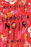 Image of Cambodia Noir: A Novel