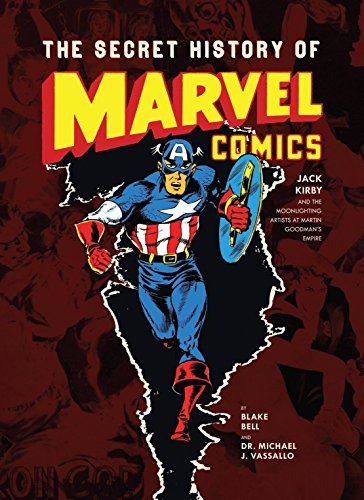 The Secret History of Marvel Comics: Jack Kirby and the Moonlighting Artists at Martin Goodmans Empire (English Edition)