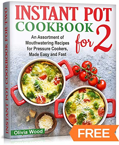 Instant Pot For Two Cookbook by Wood, Olivia ebook deal