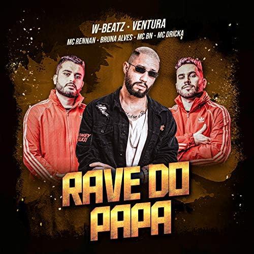 Dj W-Beatz & Ventura feat. Mc Rennan, MC Bruna Alves, MC BN & Mc Dricka