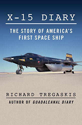 X-15 Diary: The Story of America's First Space Ship (English Edition)