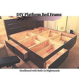 DIY Platform Bed Frame : Headboard with Built-In Nightstands by [Easy DIY]