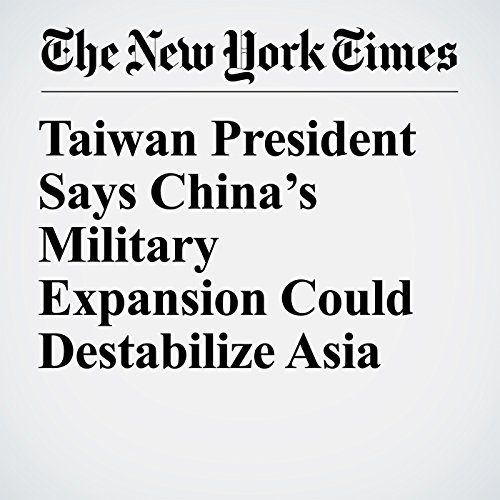 Taiwan President Says China's Military Expansion Could Destabilize Asia copertina