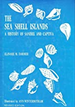 The Sea Shell Islands, a History of Sanibel and Captiva, Revised Edition