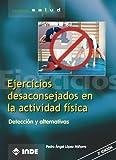 Ejercicios Desaconsejados En La Actividad Física: Detección y alternativas: 750 (Salud)