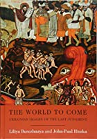 The World to Come: Ukrainian Images of the Last Judgment (Harvard Series in Ukrainian Studies)