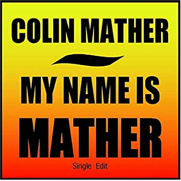 My Name Is Mather