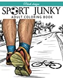 Sport Junky: Adult Coloring Book (Stress Relieving Creative Fun Drawings to Calm Down, Reduce Anxiety & Relax.Great Christmas Gift Idea For Men & Women 2020-2021)