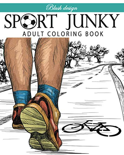 Sport Junky: Adult Coloring Book (Stress Relieving Creative Fun Drawings to Calm Down, Reduce Anxiety & Relax.Great Christmas Gift Idea For Men & Women 2020-2021, Band 44)