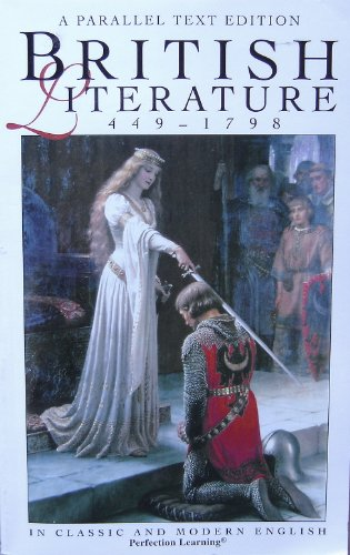 British Literature: 449 - 1798 (Perfection Learning Parallel Text Series)