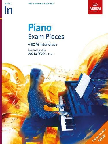 Piano Exam Pieces 2021 & 2022, ABRSM Initial Grade: 2021 & 2022 syllabus (ABRSM Exam Pieces)