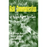 Risk Communication: A Mental Models Approach by M. Granger Morgan Baruch Fischhoff Ann Bostrom Cynthia J. Atman(2001-07-30)