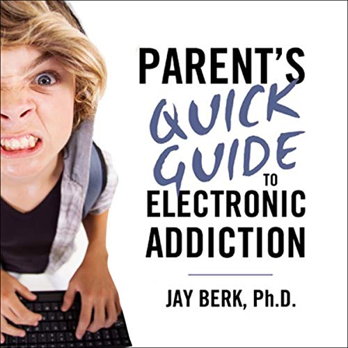 Parent's Guide to Electronic Addiction cover art
