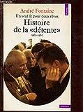 Histoire de la détente, 1962-1981 - Un seul lit pour deux rêves