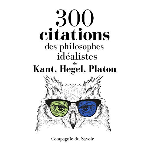 300 citations des philosophes idéalistes audiobook cover art