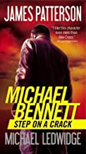 Step on a Crack (Michael Bennett) by Patterson, James, Ledwidge, Michael (2013) Mass Market Paperback