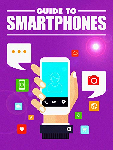 Guide To Smartphones (English Edition)
