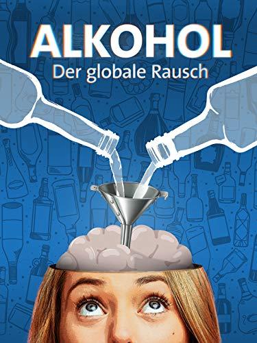 Alkohol: Der globale Rausch