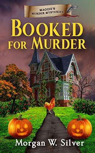 Booked for Murder (Maggie's Murder Mysteries Book 3) by [Morgan W.  Silver]