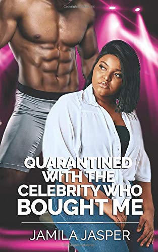 Quarantined With The Celebrity Who Bought Me: Interracial Romance Novel