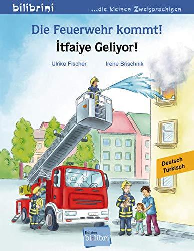 Die Feuerwehr kommt!: Kinderbuch Deutsch-Türkisch