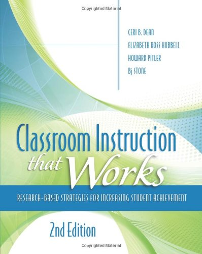 Compare Textbook Prices for Classroom Instruction That Works: Research-Based Strategies for Increasing Student Achievement 2nd Edition ISBN 9781416613626 by Ceri B Dean,Elizabeth Ross Hubbell,Howard Pitler,Bj Stone