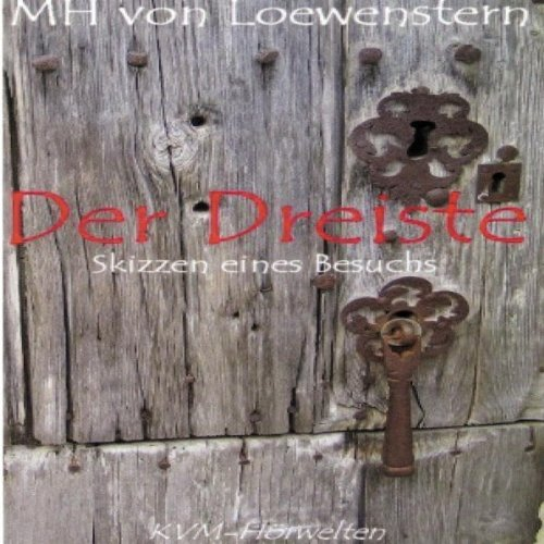 Der Dreiste                   By:                                                                                                                                 M. H. von Loewenstern                               Narrated by:                                                                                                                                 div.                      Length: 55 mins     Not rated yet     Overall 0.0